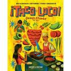 ¡Taco loco!: Mexikansk gatumat från grunden (E-bok, 2018)