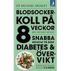 Blodsockerkoll på 8 veckor med Michael Mosley: snabba resultat på både diabetes och övervikt (Pocket)