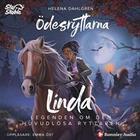 Star Stable. Ödesryttarna. Lindas berättelse: Legenden om den huvudlöse ryttaren (Ljudbok nedladdning, 2019)