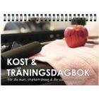 Kost & Träningsdagbok: För din mat, styrketräning & din vardagsmotion (Spiral)