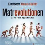 Matrevolutionen: Ät dig frisk med riktig mat (Ljudbok nedladdning, 2011)