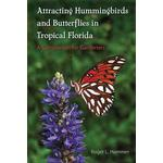 Attracting hummingbirds and butterflies in tropical florida - a companion f (Pocket, 2015)