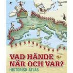 Vad hände när och var?: historisk atlas (Inbunden, 2015)