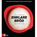 Enklare bröd: recept på knådfria bröd med och utan surdeg (Inbunden, 2010)