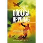 Dödliga uppdrag under andra världskriget Böcker Dödliga uppdrag under andra världskriget (E-bok, 2013)