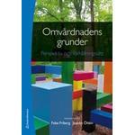 Omvårdnadens grunder Böcker Omvårdnadens grunder - Perspektiv och förhållningssätt (bok + digital produkt) (Flexband, 2014)