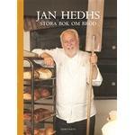 Jan Hedhs stora bok om bröd (Inbunden, 2016)
