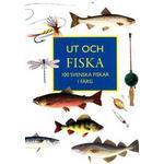 Ut och fiska: 100 svenska fiskar i färg (Häftad, 2015)