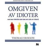 Omgiven av idioter: hur man förstår dem som inte går att förstå (Flexband, 2014)