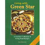 Living with Green Star: A Gourmet Collection of Living Food Recipes (Häftad, 2012)