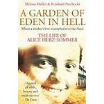 A Garden of Eden in Hell: the Life of Alice Herz-Sommer (Häftad, 2014)