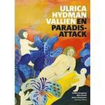 Ulrica Hydman Vallien: en paradisattack (Häftad, 2010)