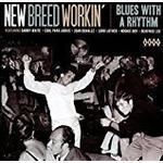 New Breed Workin' ~ Blues With A Rhythm