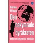 Den bekymrade byråkraten: en bok om migration och människor (Pocket, 2014)