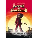 Inbunden Böcker Handbok för superhjältar. Del 1: Handboken (Inbunden, 2017)