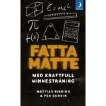 Naturvetenskap & Teknik Böcker Fatta matte: gör matematik enkelt med kraftfull minnesträning (Pocket, 2017)