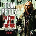 Tom Petty - DJ Tom At The Mic (2 x CD BOXED SET)