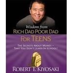 Wisdom from Rich Dad, Poor Dad for Teens: The Secrets about Money--That You Don't Learn in School! (Inbunden, 2016)