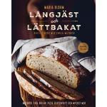 Långjäst och lättbakat: riktigt bröd med enkla metoder (E-bok, 2017)