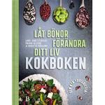 Låt bönor förändra ditt liv Böcker Låt bönor förändra ditt liv - Kokboken (Inbunden, 2017)