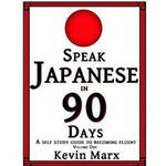 Speak Japanese in 90 Days: A Self Study Guide to Becoming Fluent (Häftad, 2015)