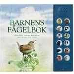 Barnens fågelbok: våra mest älskade småfåglar med bilder och läten (Board book, 2017)