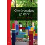Omvårdnadens grunder Böcker Omvårdnadens grunder - Ansvar och utveckling (bok + digital produkt) (Flexband, 2014)