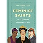 The Little Book of Feminist Saints (Inbunden, 2018)