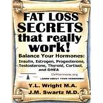Fat Loss Secrets That Really Work: Balance Your Hormones: Insulin, Estrogen, Progesterone, Testosterone, Thyroid, Cortisol, and DHEA (E-bok, 2015)