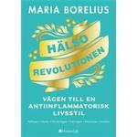 Hälsorevolutionen: Vägen till en antiinflammatorisk livsstil (Inbunden, 2018)