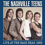 Nashville Teens - Live At The Nags Head 1983