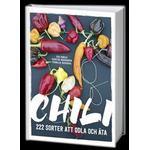 Hem & Trädgård Böcker Chili: 222 sorter att odla och äta (Inbunden, 2018)