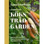 Handbok för köksträdgården: Odla grönsaker, kryddor och bär. (E-bok, 2018)