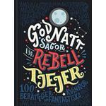 Böcker Godnattsagor för rebelltjejer: 100 berättelser om fantastiska kvinnor (Inbunden, 2017)