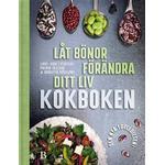 Låt bönor förändra ditt liv – kokboken (E-bok, 2018)