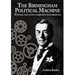 The Birmingham Political Machine: Winning elections for Joseph Chamberlain
