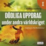 Dödliga uppdrag under andra världskriget Böcker Dödliga uppdrag under andra världskriget, del 1 (Ljudbok nedladdning, 2018)
