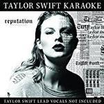 Taylor Swift - Taylor Swift Karaoke: Reputation