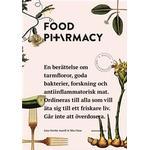 Food pharmacy: en berättelse om tarmfloror, snälla bakterier, forskning och antiinflammatorisk mat (Danskt band)
