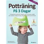 Psykologi & Pedagogik Böcker Potträning på 3 dagar: en beprövad metod för föräldrar som vill lyckas snabbt och undvika vanliga misstag. Steg-för-steg från start till mål (E-bok, 2018)