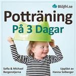 Psykologi & Pedagogik Böcker Potträning på 3 dagar: en beprövad metod för föräldrar som vill lyckas snabbt och undvika vanliga misstag. Steg-för-steg från start till mål (Ljudbok nedladdning, 2018)