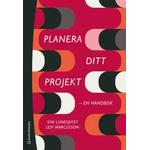 Planera ditt projekt - - en handbok (Häftad)