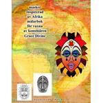 Masker Inspirerad AV Afrika Målarbok För Vuxna AV Konstnär Grace Divine (Häftad, 2016)