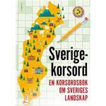 Sverigekorsord - En korsordsbok om Sveriges landskap (Häftad)