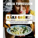 Böcker Käka grönt!: Tuvessonskans ultimata guide till skåpmat, brödmat, plåtmat och annat gott