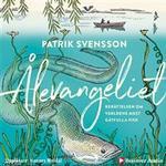 Ålevangeliet: berättelsen om världens mest gåtfulla fisk (Ljudbok CD)