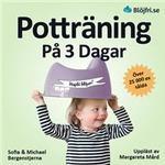 Potträning på 3 dagar: en beprövad metod för föräldrar som vill lyckas snabbt och undvika vanliga misstag. Steg-för-steg från start till mål