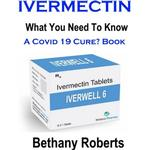 Ivermectin. A Cure For Covid 19