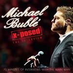 Michael BublÉ - X-posed