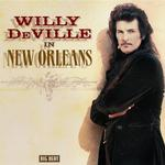 Willy Deville - In New Orleans